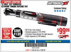 "Harbor Freight Coupon EARTHQUAKE XT 12 VOLT, 3/8"" CORDLESS EXTREME TORQUE RATCHET KIT Lot No. 63538/64196 Expired: 7/29/18 - $99.99"