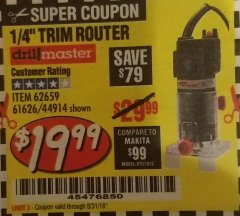 "Harbor Freight Coupon 1/4"" TRIM ROUTER Lot No. 62659/61626/44914 Expired: 8/31/18 - $19.99"
