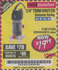 "Harbor Freight Coupon 1/4"" TRIM ROUTER Lot No. 62659/61626/44914 Expired: 4/13/19 - $19.99"