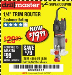 "Harbor Freight Coupon 1/4"" TRIM ROUTER Lot No. 62659/61626/44914 Expired: 10/27/19 - $19.99"