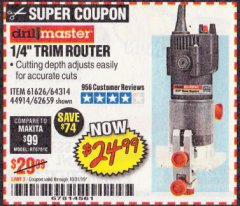 "Harbor Freight Coupon 1/4"" TRIM ROUTER Lot No. 62659/61626/44914 Expired: 10/31/19 - $24.99"
