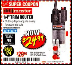 "Harbor Freight Coupon 1/4"" TRIM ROUTER Lot No. 62659/61626/44914 Expired: 3/31/20 - $24.99"