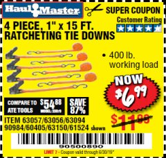 "Harbor Freight Coupon 4 PIECE 1"" X 15 FT. RATCHETING TIE DOWNS Lot No. 90984/60405/61524/62322/63056/63057/63150 Expired: 6/30/19 - $6.99"