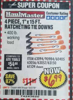 "Harbor Freight Coupon 4 PIECE, 1"" X 15FT. RATCHETING TIE DOWNS Lot No. 63150/63094/63056/63057/90984/61524 Expired: 10/31/18 - $6.99"