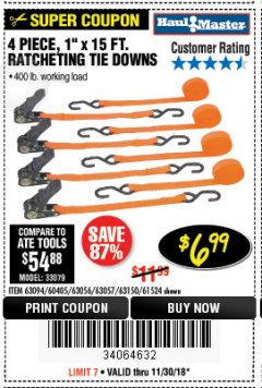 "Harbor Freight Coupon 4 PIECE, 1"" X 15FT. RATCHETING TIE DOWNS Lot No. 63150/63094/63056/63057/90984/61524 Expired: 11/30/18 - $6.99"