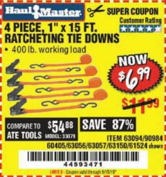 "Harbor Freight Coupon 4 PIECE, 1"" X 15FT. RATCHETING TIE DOWNS Lot No. 63150/63094/63056/63057/90984/61524 Expired: 6/15/19 - $6.99"