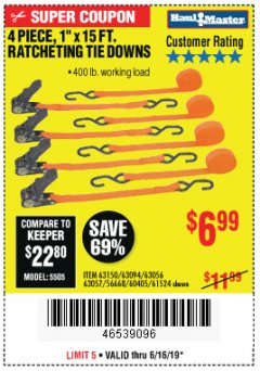 "Harbor Freight Coupon 4 PIECE, 1"" X 15FT. RATCHETING TIE DOWNS Lot No. 63150/63094/63056/63057/90984/61524 Expired: 6/16/19 - $6.99"