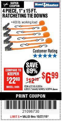 "Harbor Freight Coupon 4 PIECE, 1"" X 15FT. RATCHETING TIE DOWNS Lot No. 63150/63094/63056/63057/90984/61524 Expired: 10/27/19 - $6.99"