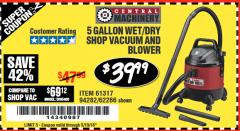 Harbor Freight Coupon 5 GALLON WET/DRY SHOP VACUUM AND BLOWER Lot No. 62266/94282/61317 Expired: 5/19/18 - $39.99