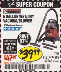 Harbor Freight Coupon 5 GALLON WET/DRY SHOP VACUUM AND BLOWER Lot No. 62266/94282/61317 Expired: 6/30/19 - $39.99