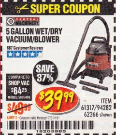 Harbor Freight Coupon 5 GALLON WET/DRY SHOP VACUUM AND BLOWER Lot No. 62266/94282/61317 Expired: 7/31/19 - $39.99