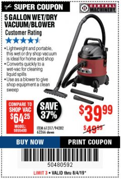 Harbor Freight Coupon 5 GALLON WET/DRY SHOP VACUUM AND BLOWER Lot No. 62266/94282/61317 Expired: 8/4/19 - $39.99