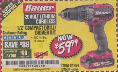"Harbor Freight Coupon BAUER 20 VOLT LITHIUM CORDLESS 1/2"" COMPACT DRILL/DRIVER KIT Lot No. 64754/63531 Expired: 4/13/19 - $59.99"