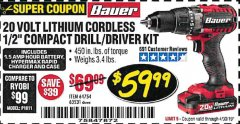 "Harbor Freight Coupon BAUER 20 VOLT LITHIUM CORDLESS 1/2"" COMPACT DRILL/DRIVER KIT Lot No. 64754/63531 Expired: 4/30/19 - $59.99"