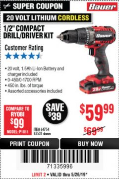 "Harbor Freight Coupon BAUER 20 VOLT LITHIUM CORDLESS 1/2"" COMPACT DRILL/DRIVER KIT Lot No. 64754/63531 Expired: 5/26/19 - $59.99"