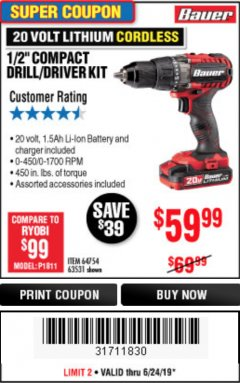 "Harbor Freight Coupon BAUER 20 VOLT LITHIUM CORDLESS 1/2"" COMPACT DRILL/DRIVER KIT Lot No. 64754/63531 Expired: 6/24/19 - $59.99"