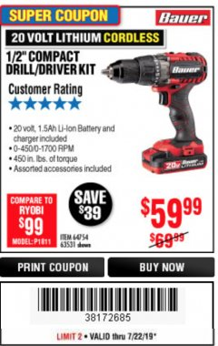 "Harbor Freight Coupon BAUER 20 VOLT LITHIUM CORDLESS 1/2"" COMPACT DRILL/DRIVER KIT Lot No. 64754/63531 Expired: 7/22/19 - $59.99"