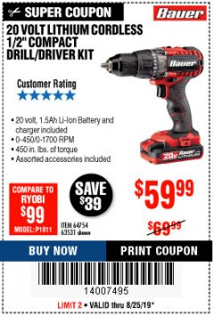 "Harbor Freight Coupon BAUER 20 VOLT LITHIUM CORDLESS 1/2"" COMPACT DRILL/DRIVER KIT Lot No. 64754/63531 Expired: 8/25/19 - $59.99"