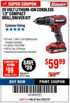 "Harbor Freight Coupon BAUER 20 VOLT LITHIUM CORDLESS 1/2"" COMPACT DRILL/DRIVER KIT Lot No. 64754/63531 Expired: 9/22/19 - $59.99"