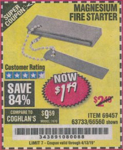 Harbor Freight Coupon MAGNESIUM FIRE STARTER Lot No. 69457/63733/66560 Expired: 4/13/19 - $1.49