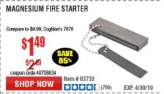 Harbor Freight Coupon MAGNESIUM FIRE STARTER Lot No. 69457/63733/66560 Expired: 4/30/19 - $1.49
