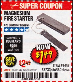 Harbor Freight Coupon MAGNESIUM FIRE STARTER Lot No. 69457/63733/66560 Expired: 8/31/19 - $1.49