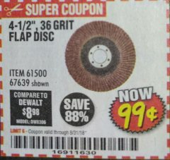 "Harbor Freight Coupon 4-1/2"", 36 GRIT FLAP DISC Lot No. 61500/67639 Expired: 8/31/18 - $0.99"