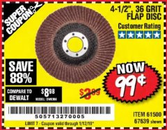 "Harbor Freight Coupon 4-1/2"", 36 GRIT FLAP DISC Lot No. 61500/67639 Expired: 1/12/19 - $0.99"