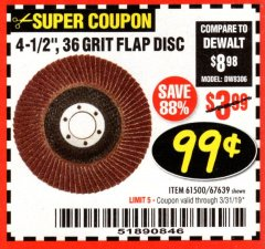 "Harbor Freight Coupon 4-1/2"", 36 GRIT FLAP DISC Lot No. 61500/67639 Expired: 3/31/19 - $0.99"