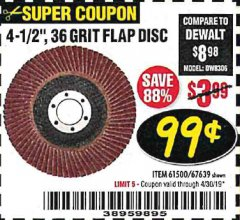 "Harbor Freight Coupon 4-1/2"", 36 GRIT FLAP DISC Lot No. 61500/67639 Expired: 4/30/19 - $0.99"