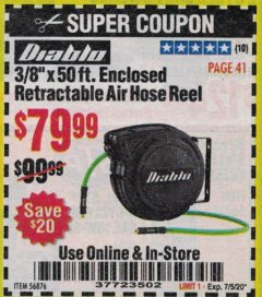 "Harbor Freight Coupon 3/8"" X 50 FT. ENCLOSED RETRACTABLE AIR HOSE REEL Lot No. 56876 Expired: 7/5/20 - $79.99"