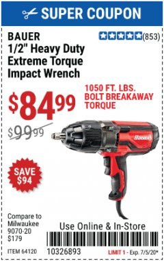 "Harbor Freight Coupon BAUER 1/2"" EXTREME TORQUE CORDED IMPACT WRENCH Lot No. 64120 Valid Thru: 7/5/20 - $84.99"
