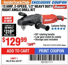 "Harbor Freight ITC Coupon 13 AMP, 2-SPEED 1/2"" HEAVY DUTY RIGHT ANGLE DRILL KIT Lot No. 64121/64745/63062 Expired: 8/6/19 - $129.99"