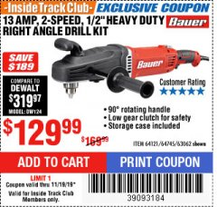 "Harbor Freight ITC Coupon 13 AMP, 2-SPEED 1/2"" HEAVY DUTY RIGHT ANGLE DRILL KIT Lot No. 64121/64745/63062 Expired: 11/19/19 - $129.99"