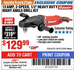 "Harbor Freight ITC Coupon 13 AMP, 2-SPEED 1/2"" HEAVY DUTY RIGHT ANGLE DRILL KIT Lot No. 64121/64745/63062 Expired: 12/24/19 - $129.99"