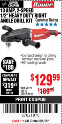 "Harbor Freight Coupon 13 AMP, 2-SPEED 1/2"" HEAVY DUTY RIGHT ANGLE DRILL KIT Lot No. 64121/64745/63062 Expired: 5/5/19 - $129.99"