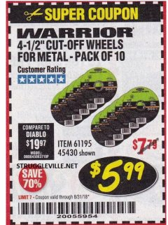"Harbor Freight Coupon WARRIOR 4-1/2"" CUT-OFF WHEELS FOR METAL - PACK OF 10 Lot No. 61195/45430 Expired: 8/31/18 - $5.99"