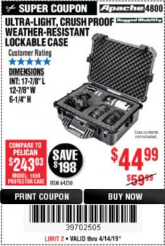 Harbor Freight Coupon APACHE 4800 WEATHERPROOF CASE Lot No. 64250 Expired: 4/14/19 - $44.99