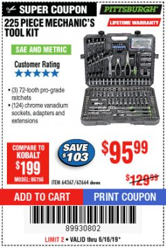 Harbor Freight Coupon 225 PIECE MECHANIC'S TOOL KIT Lot No. 64367/62664 Expired: 6/16/19 - $95.99