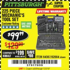 Harbor Freight Coupon 225 PIECE MECHANIC'S TOOL KIT Lot No. 64367/62664 Expired: 12/2/19 - $99.99