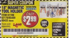 "Harbor Freight Coupon 18"" MAGNETIC TOOL HOLDER Lot No. 65489/60433/61199/62178 Expired: 10/2/19 - $2.99"