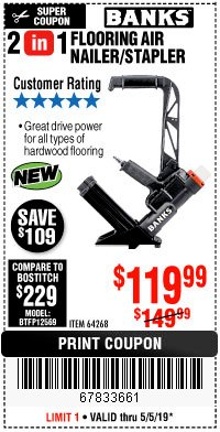 Harbor Freight Coupon 2 IN 1 FLOORING AIR NAILER/STAPLER Lot No. 64268 Expired: 5/5/19 - $119.99