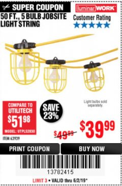 Harbor Freight Coupon 50 FT., 5 BULB JOBSITE LIGHT STRING Lot No. 63939 Expired: 6/2/19 - $39.99
