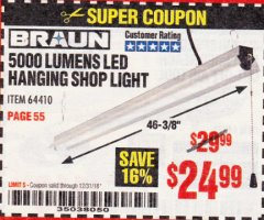 Harbor Freight Coupon BRAUN 5000 LUMENS LED HANGING SHOP LIGHT Lot No. 64410 Expired: 12/31/18 - $24.99