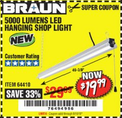 Harbor Freight Coupon BRAUN 5000 LUMENS LED HANGING SHOP LIGHT Lot No. 64410 Expired: 6/16/19 - $19.99