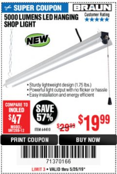 Harbor Freight Coupon BRAUN 5000 LUMENS LED HANGING SHOP LIGHT Lot No. 64410 Expired: 5/26/19 - $19.99