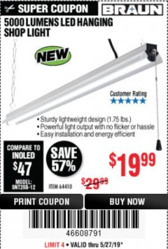 Harbor Freight Coupon BRAUN 5000 LUMENS LED HANGING SHOP LIGHT Lot No. 64410 Expired: 5/31/19 - $19.99