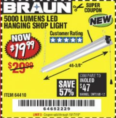 Harbor Freight Coupon BRAUN 5000 LUMENS LED HANGING SHOP LIGHT Lot No. 64410 Expired: 10/17/19 - $19.99