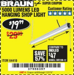 Harbor Freight Coupon BRAUN 5000 LUMENS LED HANGING SHOP LIGHT Lot No. 64410 Expired: 12/2/19 - $19.99
