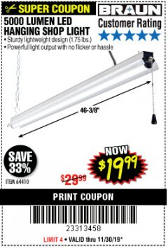 Harbor Freight Coupon BRAUN 5000 LUMENS LED HANGING SHOP LIGHT Lot No. 64410 Expired: 11/30/19 - $19.99